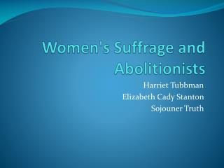 Women's Suffrage and Abolitionists
