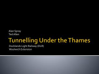 Tunnelling Under the Thames