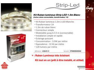 Kit Ruban lumineux 1.5m à LED Blanche  Transformateur 1A  1.5m de ruban blanc  Connecteur simple