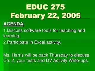 EDUC 275  February 22, 2005