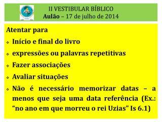 II VESTIBULAR B�BLICO Aul�o  �  17  de julho de 2014