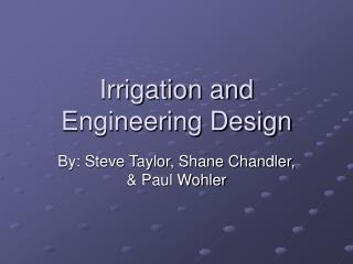Irrigation and Engineering Design