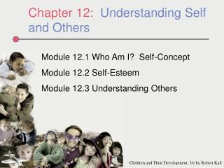 Chapter 12:  Understanding Self and Others