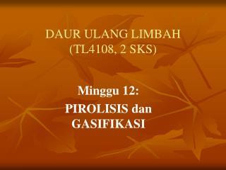 DAUR ULANG LIMBAH (TL4108, 2 SKS)