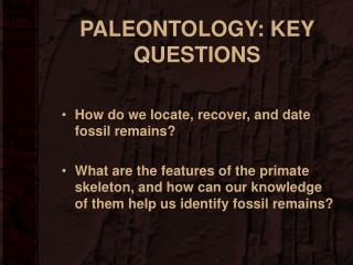 PALEONTOLOGY: KEY QUESTIONS