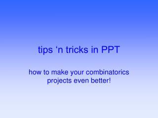 tips �n tricks in PPT