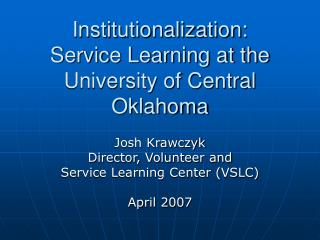 Institutionalization:  Service Learning at the University of Central Oklahoma