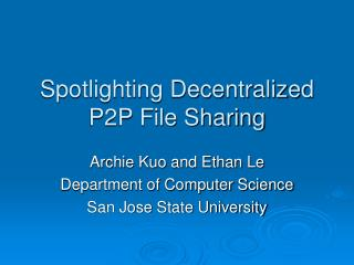 Spotlighting Decentralized P2P File Sharing