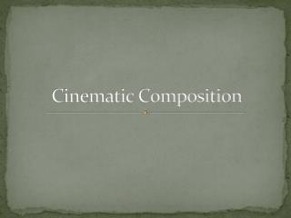 Cinematic Composition