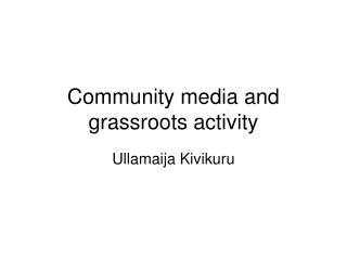 Community media and grassroots activity