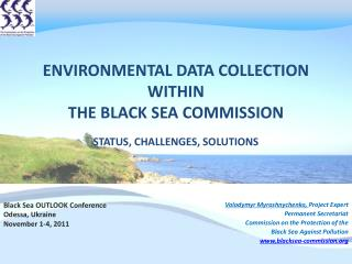 Environmental Data collection  within  The Black Sea Commission status, challenges, solutions