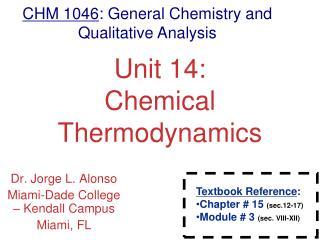 Unit 14: Chemical Thermodynamics
