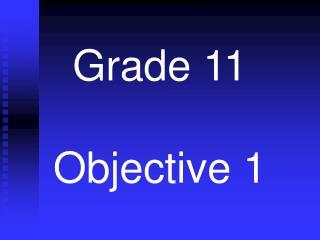 Grade 11 Objective 1