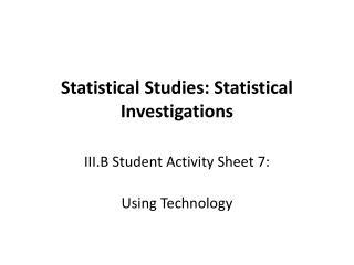Statistical Studies: Statistical Investigations