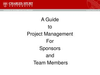 A Guide  to  Project Management  For  Sponsors and  Team Members