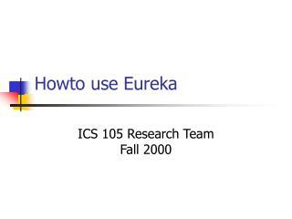 Howto use Eureka