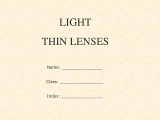 LIGHT THIN LENSES