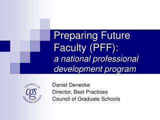 Preparing Future Faculty (PFF):  a national professional development program
