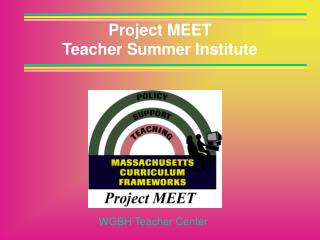 Project MEET  Teacher Summer Institute
