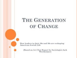 The Generation of Change