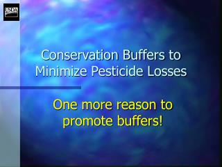 Conservation Buffers to Minimize Pesticide Losses