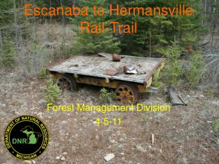 Escanaba to Hermansville Rail-Trail Forest Management Division 4-5-11