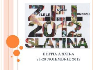 EDITIA A XXII-A  24-28 NOIEMBRIE 2012