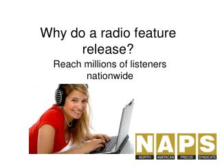 Why do a radio feature release?