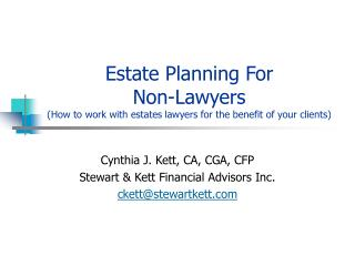 Estate Planning For  Non-Lawyers How to work with estates lawyers for the benefit of your clients