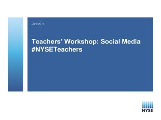 Teachers' Workshop: Social Media # NYSETeachers
