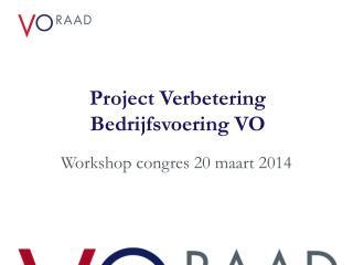 Project Verbetering Bedrijfsvoering VO