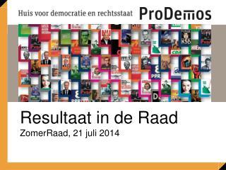 Resultaat in de Raad ZomerRaad, 21 juli 2014
