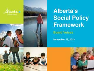 Alberta's Social Policy Framework  Board Voices November 23, 2013