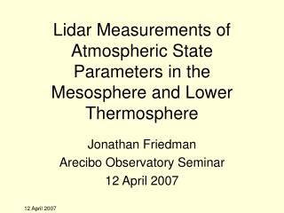 Lidar Measurements of Atmospheric State Parameters in the Mesosphere and Lower Thermosphere