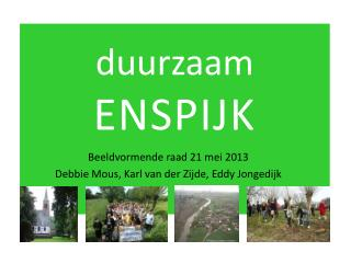 Beeldvormende raad 21 mei 2013 Debbie  Mous , Karl van der Zijde, Eddy Jongedijk