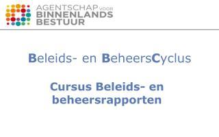 B eleids- en  B eheers C yclus