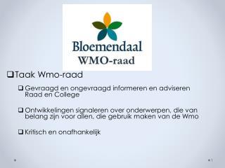 Taak Wmo-raad  Gevraagd en ongevraagd informeren en adviseren                Raad en College