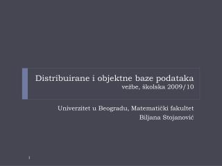 Distribuirane i objektne baze podataka vežbe, školska 2009/10