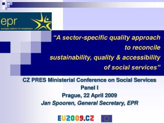 CZ PRES Ministerial Conference on Social Services Panel I Prague, 22 April 2009