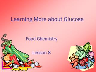 Learning More about Glucose