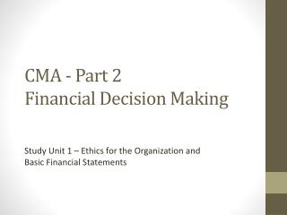 CMA - Part 2 Financial Decision  Making