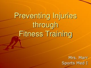 Preventing Injuries through  Fitness Training