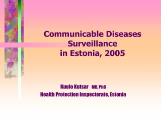 Communicable Diseases Surveillance  in Estonia, 2005