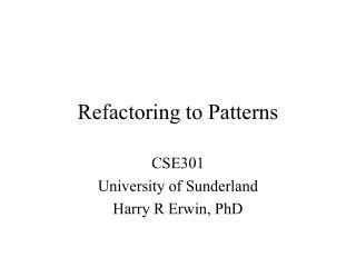 Refactoring to Patterns