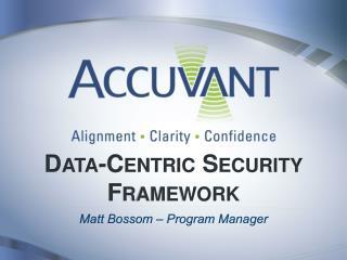 Data-Centric Security Framework