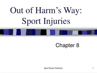 Out of Harm's Way: Sport Injuries