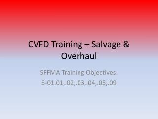 CVFD Training – Salvage & Overhaul