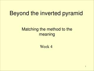 Beyond the inverted pyramid