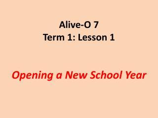 Alive-O 7 Term 1: Lesson 1