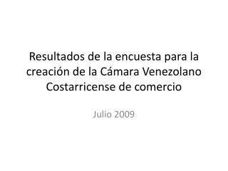 Resultados de la encuesta para la creación de la Cámara Venezolano Costarricense de comercio